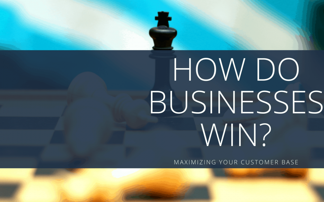 How do businesses win?